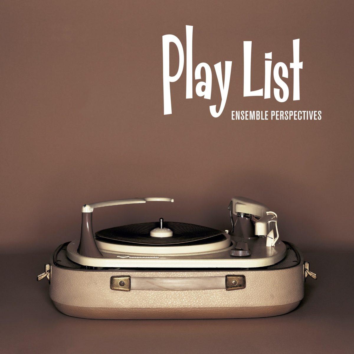 Enregistrement Play List - Ensemble Perspectives